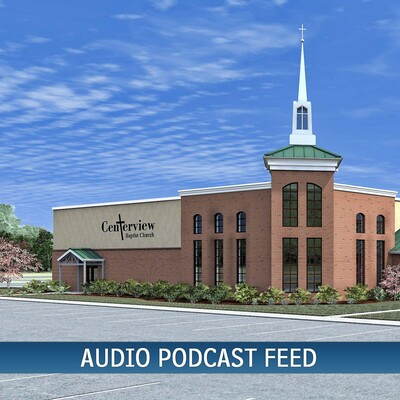 Centerview Baptist Church Audio Podcast