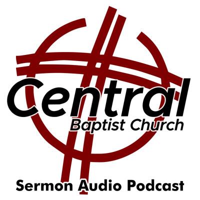 Central Baptist Church Sermon Audio