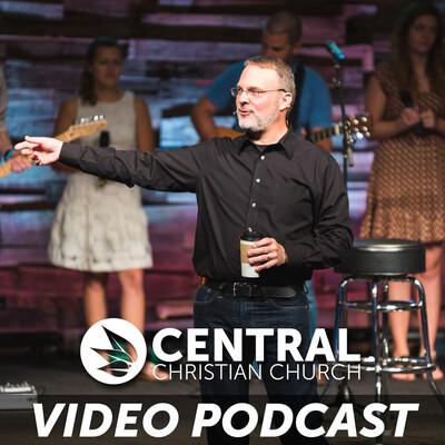 Central Christian Church - Sermon Video