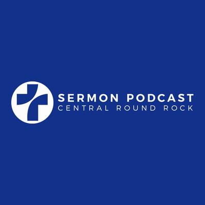 Central Sermon Podcast