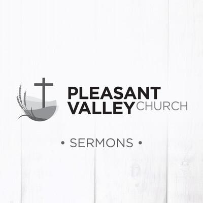 Pleasant Valley Church Sermons