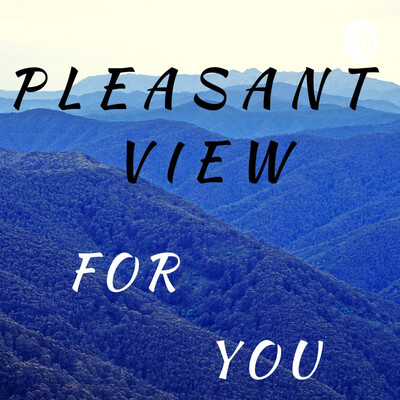 Pleasant View for You