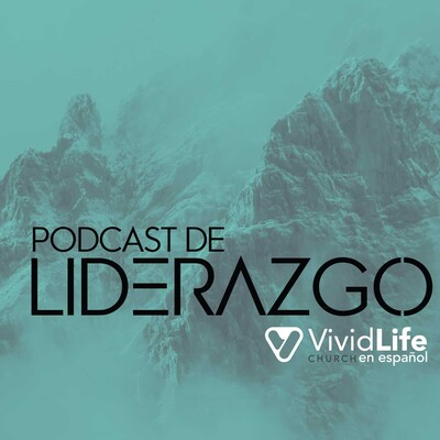 Podcast de Liderazgo - VividLife Church