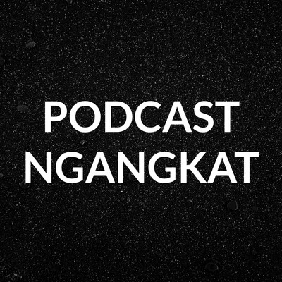 Podcast Ngangkat