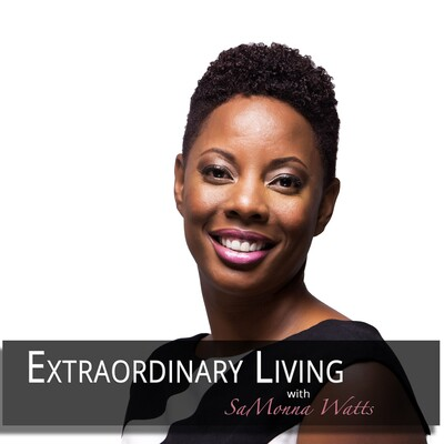 Extraordinary Living Podcast