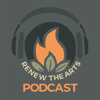 Renew the Arts Podcast