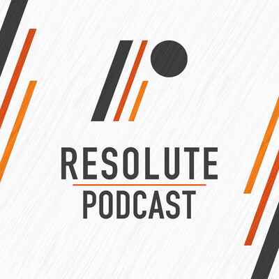 Resolute Podcast