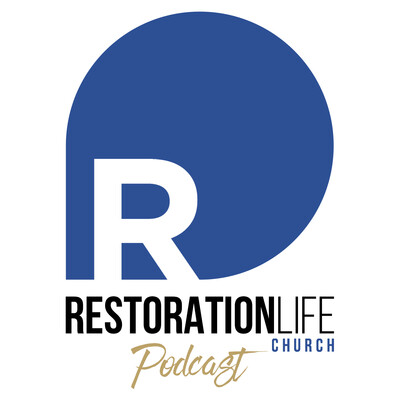 Restoration Life Church Sermons