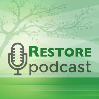 Restore Podcast