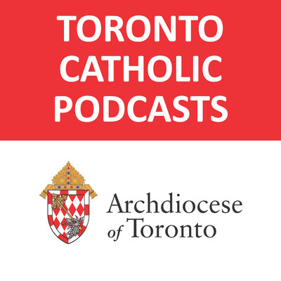 Toronto Catholic Podcasts