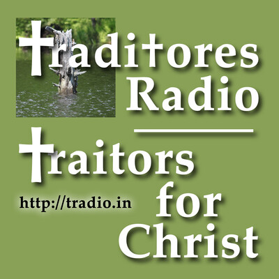 """Traditores (""""Traitors for Christ"""")"""