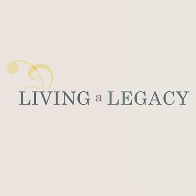 Living a Legacy
