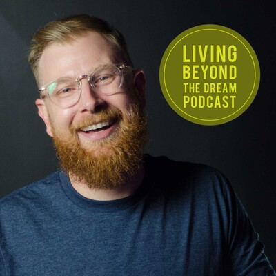 Living Beyond the Dream Podcast