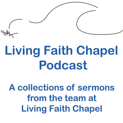 Living Faith Chapel Sermons