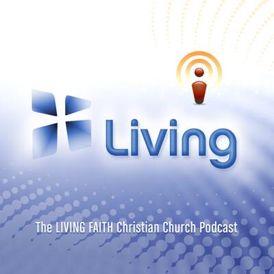 Living Faith Christian Church Podcast