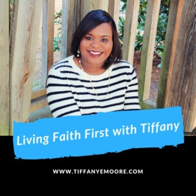Living Faith First with Tiffany