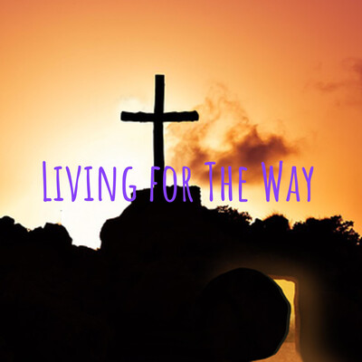 Living for The Way
