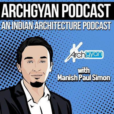 Archgyan Podcast - An Indian Architecture Podcast
