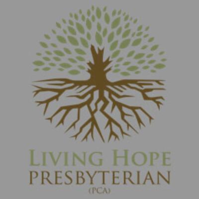 Living Hope Presbyterian Church Podcast