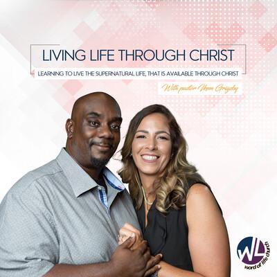 Living Life through Christ podcast