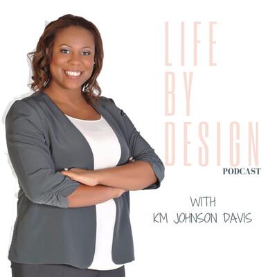 Living Purpose with KM Johnson Davis