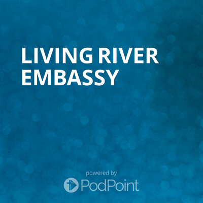 Living River Embassy