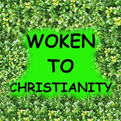 Woken To Christianity