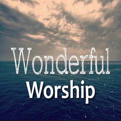WONDERFUL WORSHIP - Honoring The One Who Is Wonderful