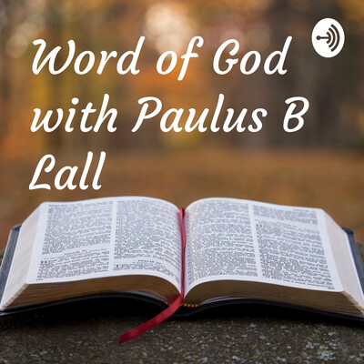 Word of God with Paulus B Lall