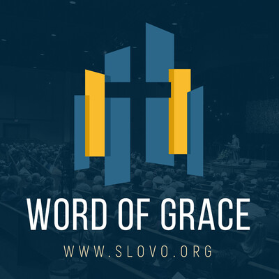 Word of Grace Sermons [slovo.org]