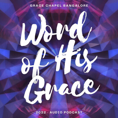 Word Of His Grace - Audio Podcast