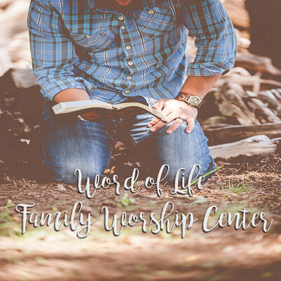 Word of Life Family Worship Center