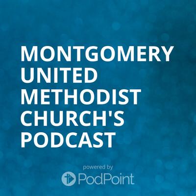 Montgomery United Methodist Church's Podcast