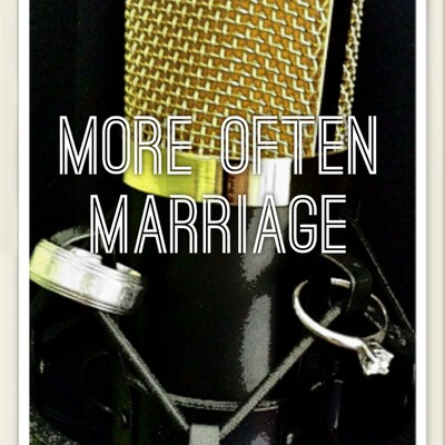 More Often Marriage Podcast