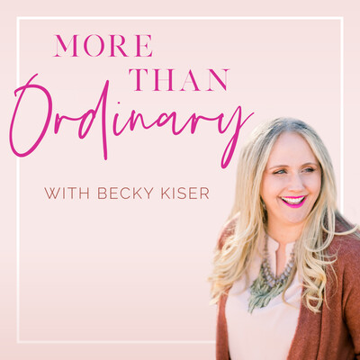 More Than Ordinary with Becky Kiser
