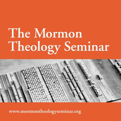 Mormon Theology Seminar