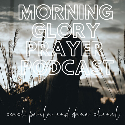 Morning Glory Prayer Podcast