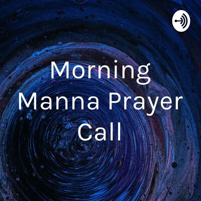Morning Manna Prayer Call