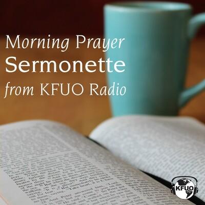 Morning Prayer Sermonette from KFUO Radio