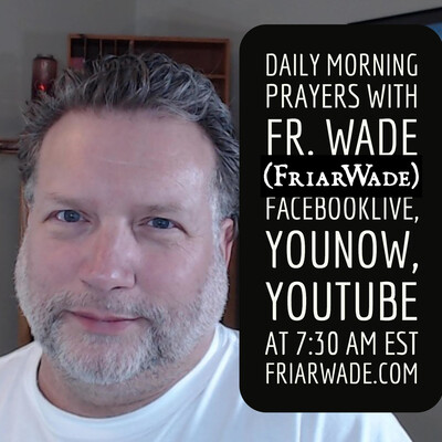 Morning Prayer with Father Wade