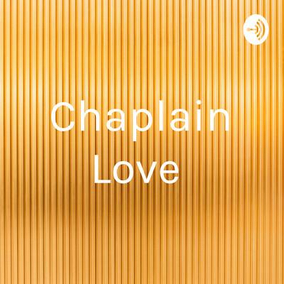 Chaplain Love
