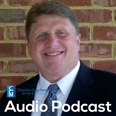 Charles Gearheart Ministries Podcast