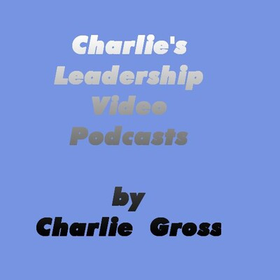 Charlie's Creativity and Leadership Video Podcasts