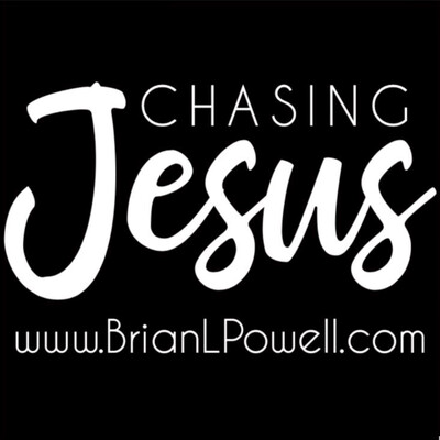 Chasing Jesus with Brian L. Powell
