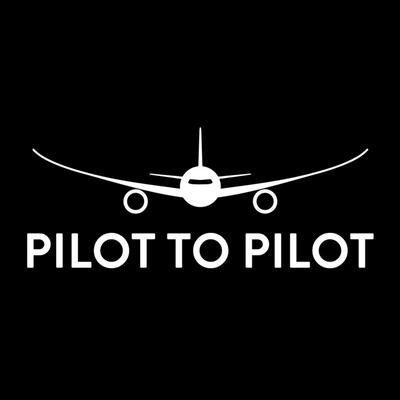 Pilot to Pilot - Aviation Podcast