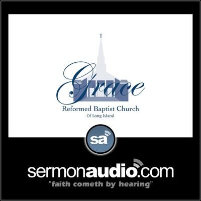 Grace Reformed Baptist Church of L. I. VIDEO