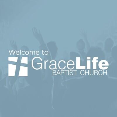 GraceLife Baptist Church   Sermons