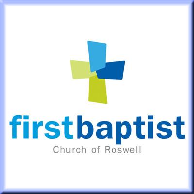 First Baptist Church of Roswell - Sermon Audio