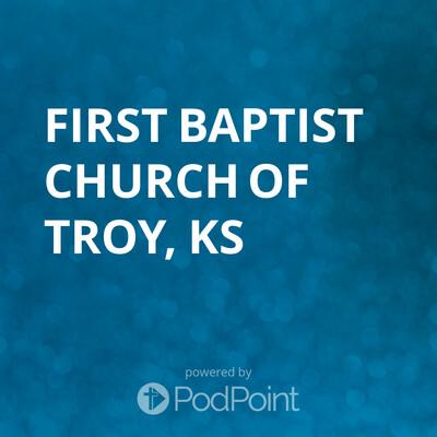 First Baptist Church of Troy, KS