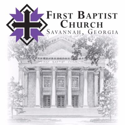 First Baptist Church Savannah Podcast